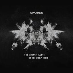 Kayo KEN - THE RORSCHACH OF THIS RAP SHIT